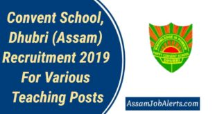 Convent School, Dhubri (Assam) Recruitment 2019 For Various Teaching Posts
