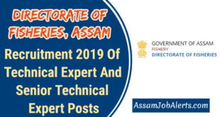 Directorate of Fisheries, Assam Recruitment 2019 Of Technical Expert And Senior Technical Expert Posts