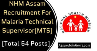 NHM Assam Recruitment For Malaria Technical Supervisor(MTS)