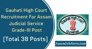 Gauhati High Court Recruitment For Assam Judicial Service Grade-III Post