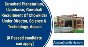 Guwahati Planetarium, Uzanbazar, Guwahati Recruitment Of Chowkidar Under Director, Science & Technology, Assam