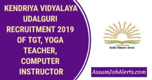 KENDRIYA VIDYALAYA UDALGURI RECRUITMENT 2019 OF TGT, YOGA TEACHER, COMPUTER INSTRUCTOR
