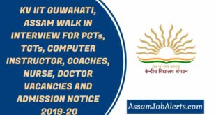 KV IIT GUWAHATI, ASSAM WALK IN INTERVIEW FOR PGTs, TGTs, COMPUTER INSTRUCTOR, COACHES, NURSE, DOCTOR VACANCIES AND ADMISSION NOTICE 2019-20