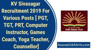 KV Sivasagar Recruitment 2019 For Various Posts [ PGT, TGT, PRT, Computer Instructor, Games Coach, Yoga Teacher, Counsellor]