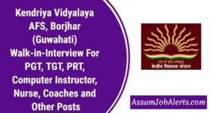 Kendriya Vidyalaya AFS, Borjhar (Guwahati) Walk-in-Interview For PGT, TGT, PRT, Computer Instructor, Nurse, Coaches and Other Posts