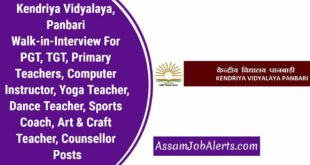 Kendriya Vidyalaya, Panbari Walk-in-Interview For PGT, TGT, Primary Teachers, Computer Instructor, Yoga Teacher, Dance Teacher, Sports Coach, Art & Craft Teacher, Counsellor Posts