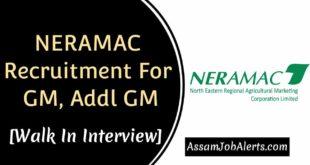 NERAMAC Recruitment For GM, Addl GM [Walk In Interview]