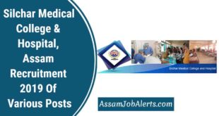 Silchar Medical College & Hospital, Assam Recruitment 2019 Of Various Posts