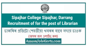 Sipajhar College Sipajhar, Darrang Recruitment of for the post of Librarian