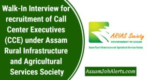 Walk-In Interview for recruitment of Call Center Executives (CCE) under Assam Rural Infrastructure and Agricultural Services Society
