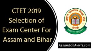 CTET 2019 Selection of Exam Center For Assam and Bihar