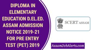 DIPLOMA IN ELEMENTARY EDUCATION D.EL.ED. ASSAM ADMISSION NOTICE 2019-21 FOR PRE ENTRY TEST PET 2019