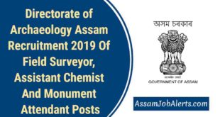 Directorate of Archaeology Assam Recruitment 2019 Of Field Surveyor, Assistant Chemist And Monument Attendant Posts