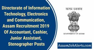 Directorate of Information Technology, Electronics and Communication, Assam Recruitment 2019 Of Accountant, Cashier, Junior Assistant, Stenographer Posts