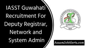 IASST Guwahati Recruitment For Deputy Registrar, Network and System Admin