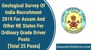 Geological Survey Of India Recruitment 2019 For Assam And Other NE States For Ordinary Grade Driver Posts