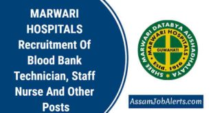 MARWARI HOSPITALS Recruitment Of Blood Bank Technician, Staff Nurse And Other Posts