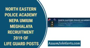 NORTH EASTERN POLICE ACADEMY NEPA UMIUM MEGHALAYA RECRUITMENT 2019 OF LIFE GUARD POSTS