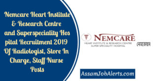 Nemcare Heart Institute & Research Centre and Superspeciality Hospital Recruitment 2019 Of Radiologist, Store In Charge, Staff Nurse Posts
