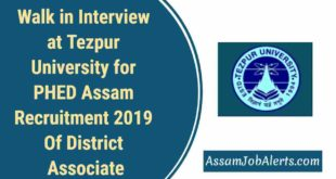 Walk in Interview at Tezpur University for PHED Assam Recruitment 2019 Of District Associate