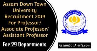 Assam Down Town University Recruitment 2019