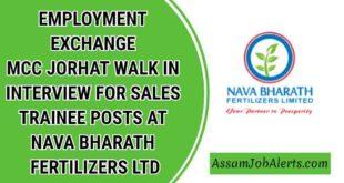 EMPLOYMENT EXCHANGE MCCJORHAT WALK IN INTERVIEW FOR SALES TRAINEE POSTS AT NAVA BHARATH FERTILIZERS LTD
