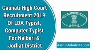 Gauhati High Court Recruitment 2019 Of LDA Typist, Computer Typist For Nalbari & Jorhat District. Apply online