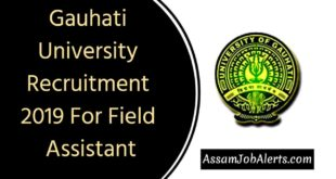 Gauhati University Recruitment 2019 For Field Assistant